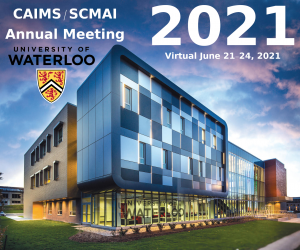 CAIMS/SCMAI Annual Meeting 2021 Hosted Virtually by the University of Waterloo
